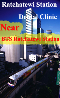 Welcome To Ratchatewi Station Dental Clinic : Dental Bangkok in Thailand